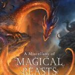 a-miscellany-of-magical-beasts