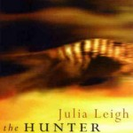 The Hunter by Julia Leigh is an example of Tasmanian gothic literature