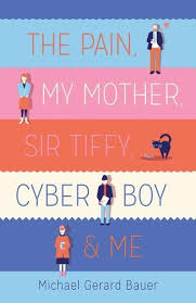 The Pain, My Mother, Sir Tiffy, Cyber Boy and Me