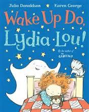 Wake up Do Lydia Lou